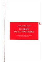 Jaan Kaplinski - Le désir de la poussière